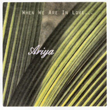 [중고] 아리야 (Ariya) /  When We Are In Love (Digipack)